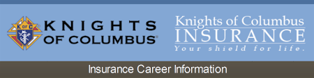 Click here for Knights of Columbus Insurance Career Information
